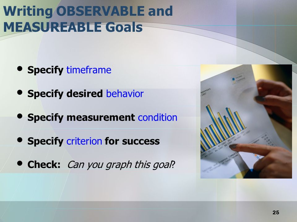 Essentials for Writing Strong Goals Present Level of Performance Benchmarks (Short-term and Long-term) 1-2 Goal Areas (Prioritize!) Written in Observable and Measurable terms (It can be graphed) Written as Outcome-Based (GOM) Realistic, yet Ambitious 26