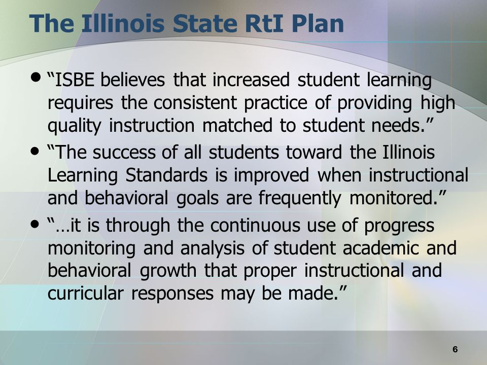 The Illinois State RtI Plan RtI means: – Using differentiated instructional strategies for all learners, – Providing all learners with scientific, research-based interventions, – Continuously measuring student performance using scientifically research-based progress monitoring instruments for all learners and – Making educational decisions based on a students response to interventions RtI has three essential components: 1.A three-tier model of school supports 2.A problem-solving method for decision-making and 3.Integrated data collection that informs instruction 7