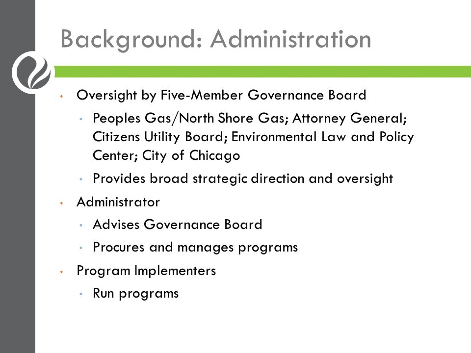 Background: Objectives and Metrics Objectives Cost-effective programs Consistent with Program Best Practices Encourage WMBE and non-profit participation Develop local jobs and infrastructure Partner local expertise with national EE leaders to build capacity Metrics Customers served C/E Energy saved Contractors trained