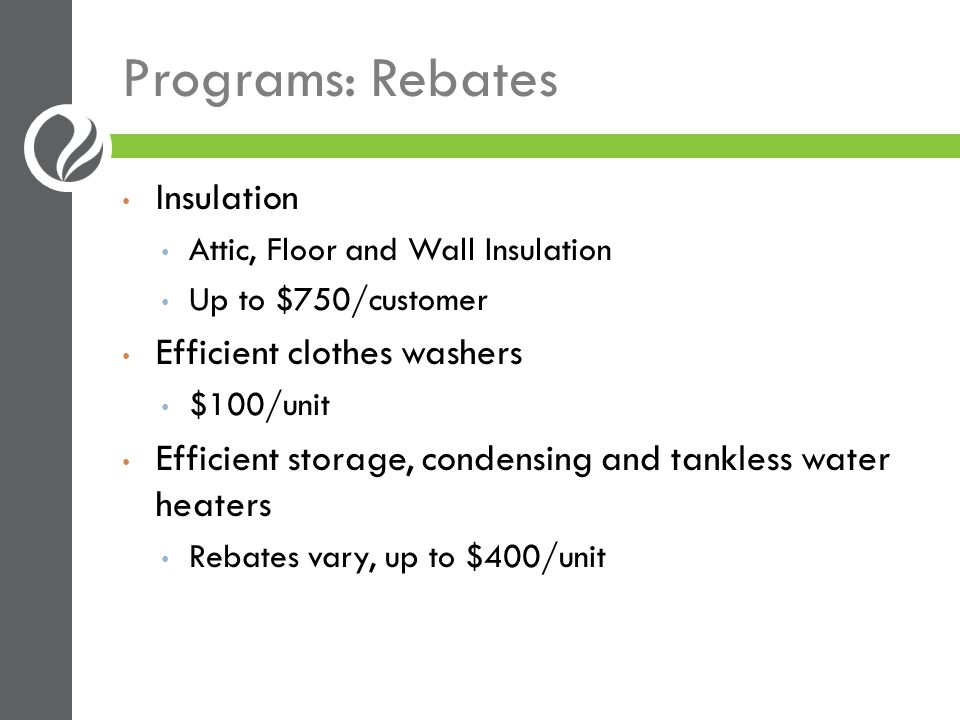 Programs: Low/Moderate Income CNT Energy Savers program Multi-family units Program pays for audits and post-installation inspections Owners fund investments through loan from community development bank