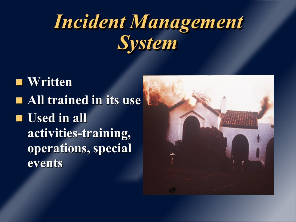 Incident Commander All scenes, one in charge All scenes, one in charge Establish organization based on IMS adopted Establish organization based on IMS adopted Unity of command Unity of command Risk management Risk management