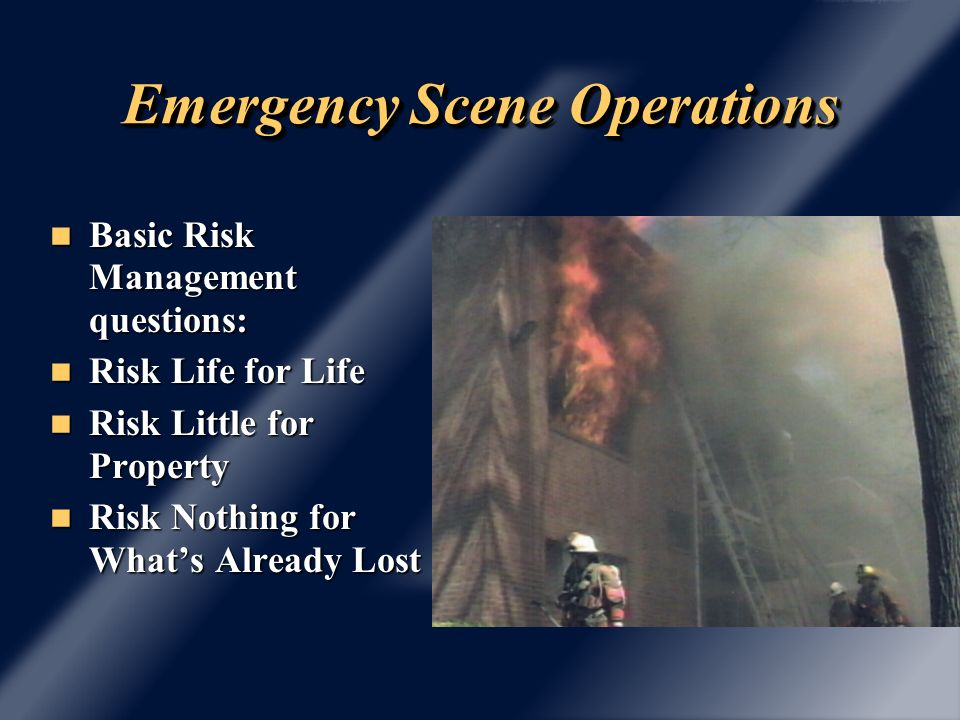 Emergency Scene Operations Mayday Mayday – Develop policy for disabled, trapped, missing Rehabilitation Rehabilitation CISM CISM