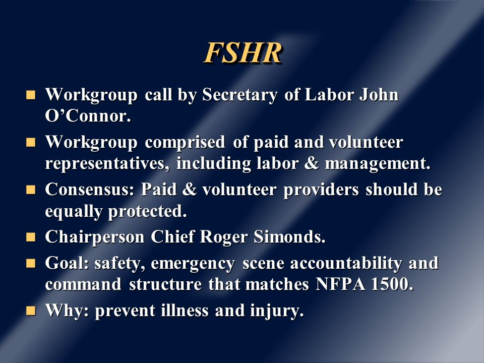FSHRFSHR Accomplished without significant difficulty by most fire departments and rescue squads.
