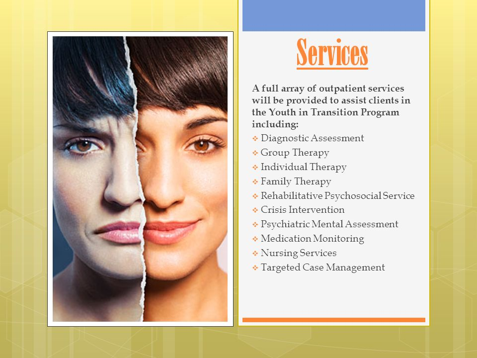 Clientele 17-26 years old Male and female Individuals impacted by mental and/or substance use disorders.