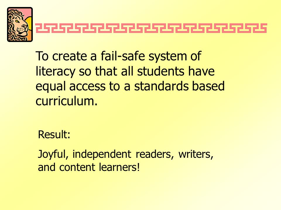 In schools that improve literacy… Research based intervention is consistently implemented, monitored, and evaluated.