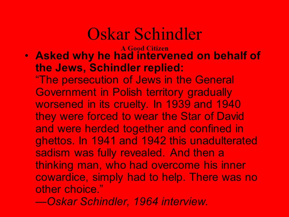 Schindler Saved hundreds and you have the ability to do the same.