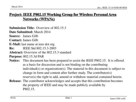 2018/4/18 2018/4/18 Project: IEEE P802.15 Working Group for Wireless Personal Area Networks (WPANs) Submission Title: Overview of 802.15.3 Date Submitted: