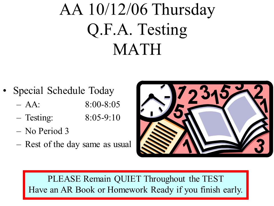 AA 10/13/06 Friday Look at Planners and make sure all homework is ready to be turned in.