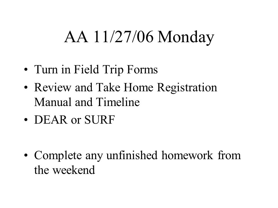AA 11/28/06 Tuesday Turn in Field Trip Forms AA Lesson: RESPECT –Complete your individual web by writing in DFINITIONS or EXAMPLES of Respect.