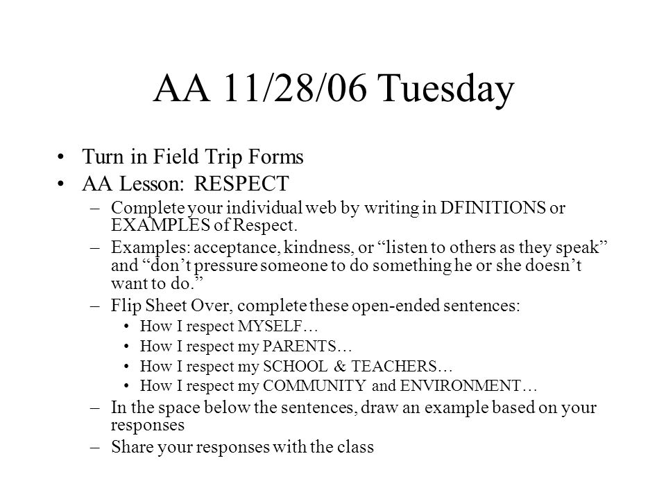 AA 11/29/06 Wednesday Turn in Field Trip Forms (Due this Friday) AA Lesson DEAR or SURF Complete any unfinished homework