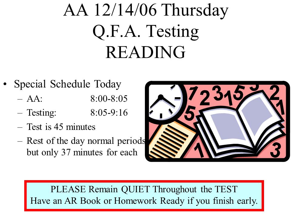 AA 12/15/06 Friday DEAR or SURF Complete any unfinished homework Less than (<) one week until winter break and End of Second Quarter