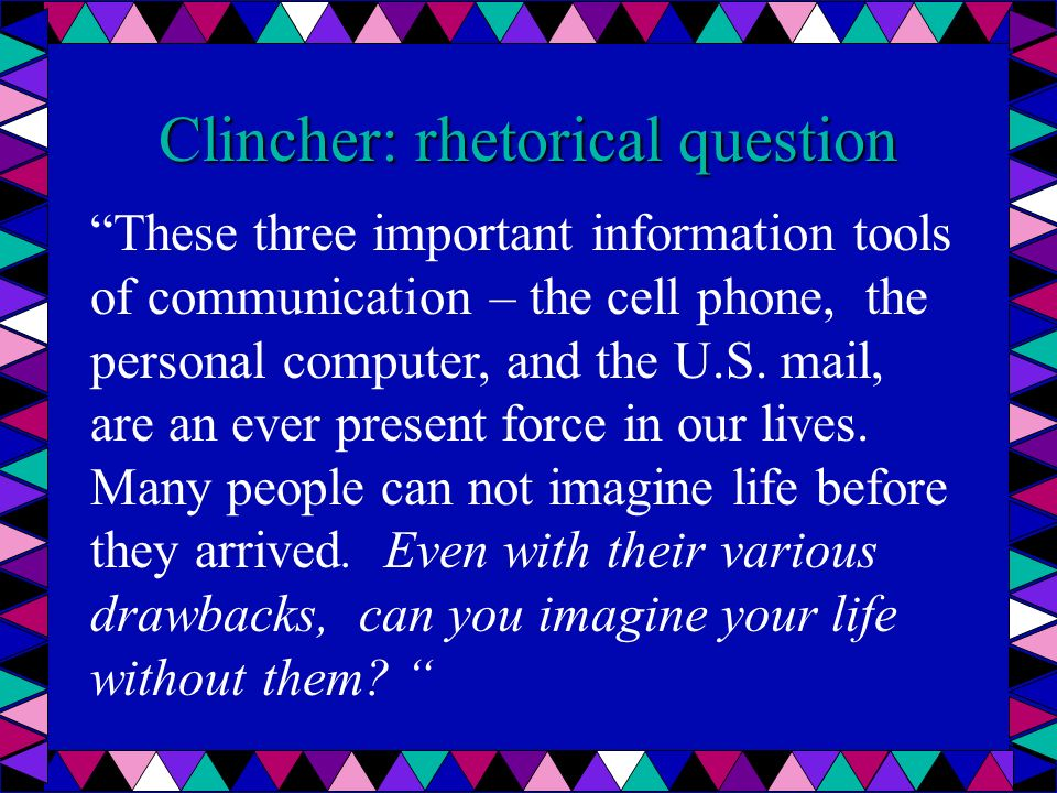 Clincher: end with a quotation.INTRODUCTION: H. L.