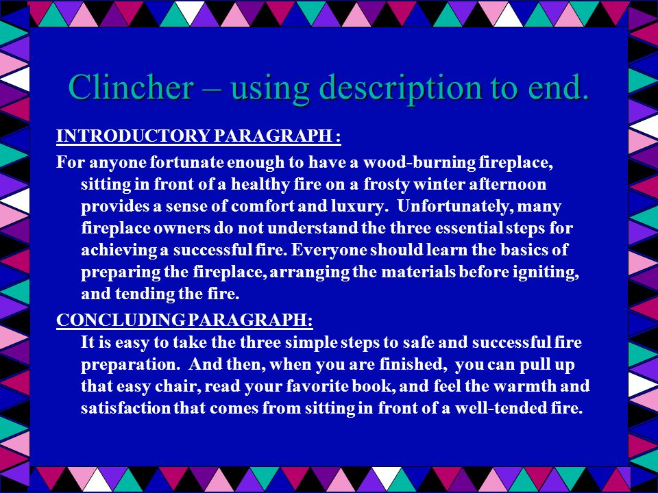 Clincher – using description to end.INTRODUCTORY PARAGRAPH: Its left ear is partially detached.