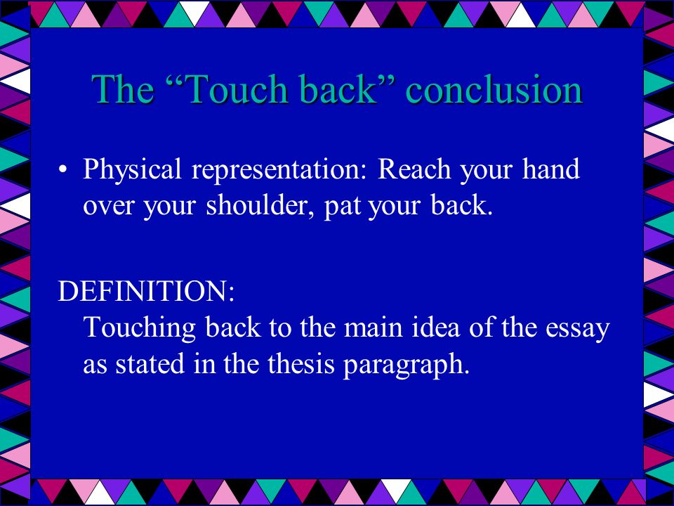 Look to the Future conclusion Physical Representation: Hold your hand up to your forehead to demonstrate the importance of looking to the future.