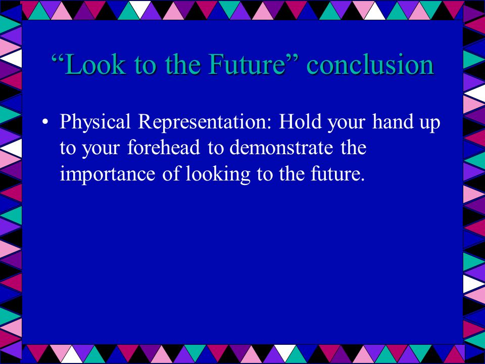 Go to the Heart of the Matter Conclusion Physical representation: hit your heart with your fist to signify the importance of going to the heart of the matter.