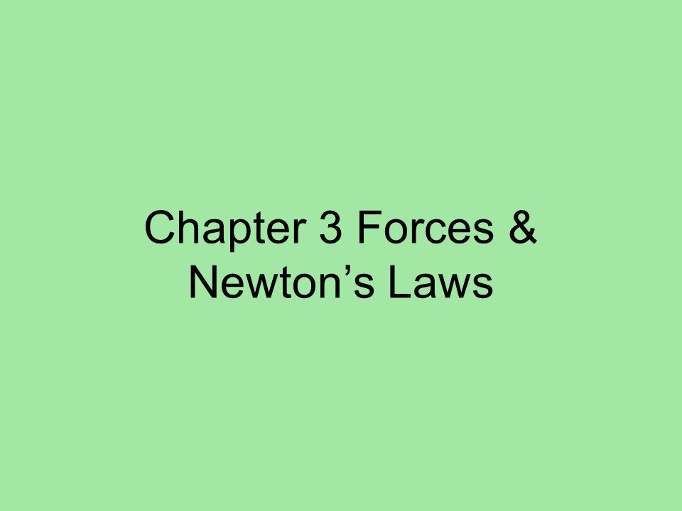 3.1- Forces Forces –What is a Force.