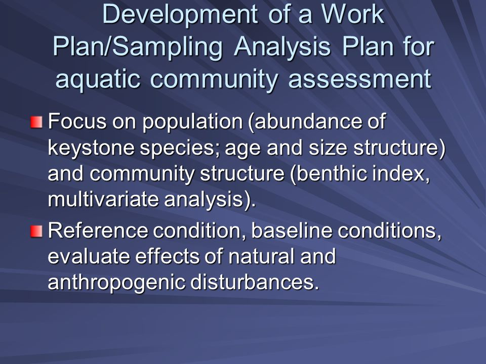 Benthic Population and Structure Benthic Community Assessment –B-IBI (overall assessment including aquatic arthropods, mollusks, and annelids).