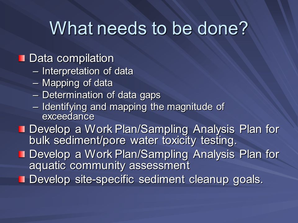 Data Compilation Why.–To discover what research has been done in the past.