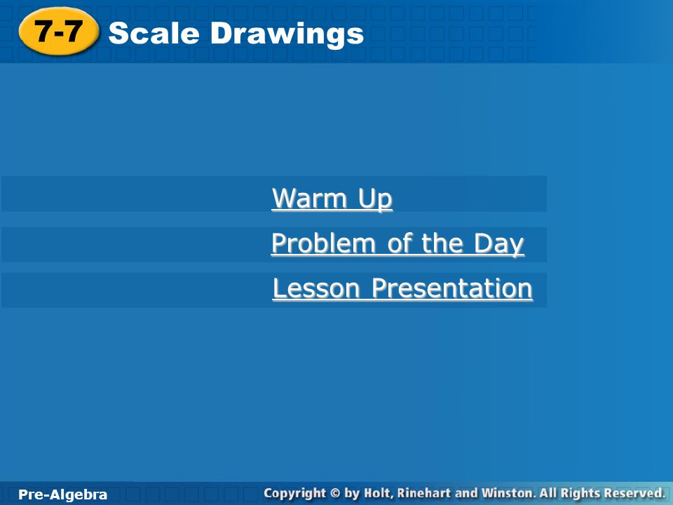 Pre-Algebra 7-7 Scale Drawings Warm Up Evaluate the following for x = 16.