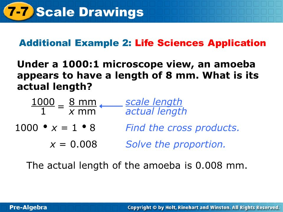 Pre-Algebra 7-7 Scale Drawings Under a 10,000:1 microscope view, a fiber appears to have length of 1mm.