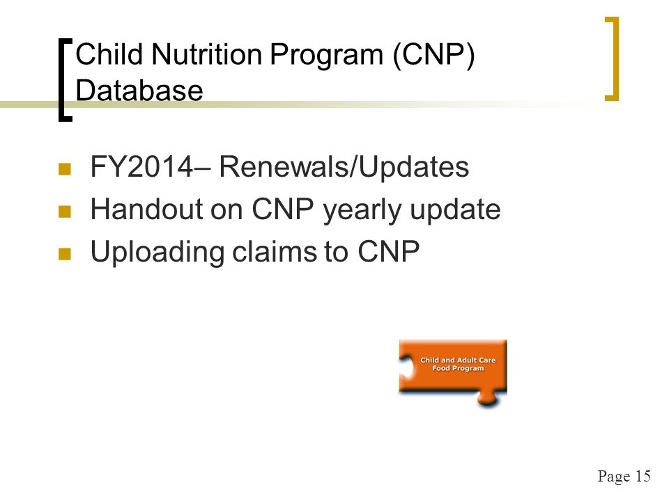 Page 16 Child Nutrition Program (CNP) Database Type in URL address – http://www.eed.state.ak.us/tls/cnp/