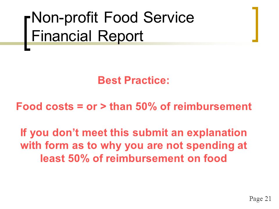 Page 22 Non-profit Food Service Financial Report continued Print out all back-up and keep in your files Report from your accounting system What system do you use.