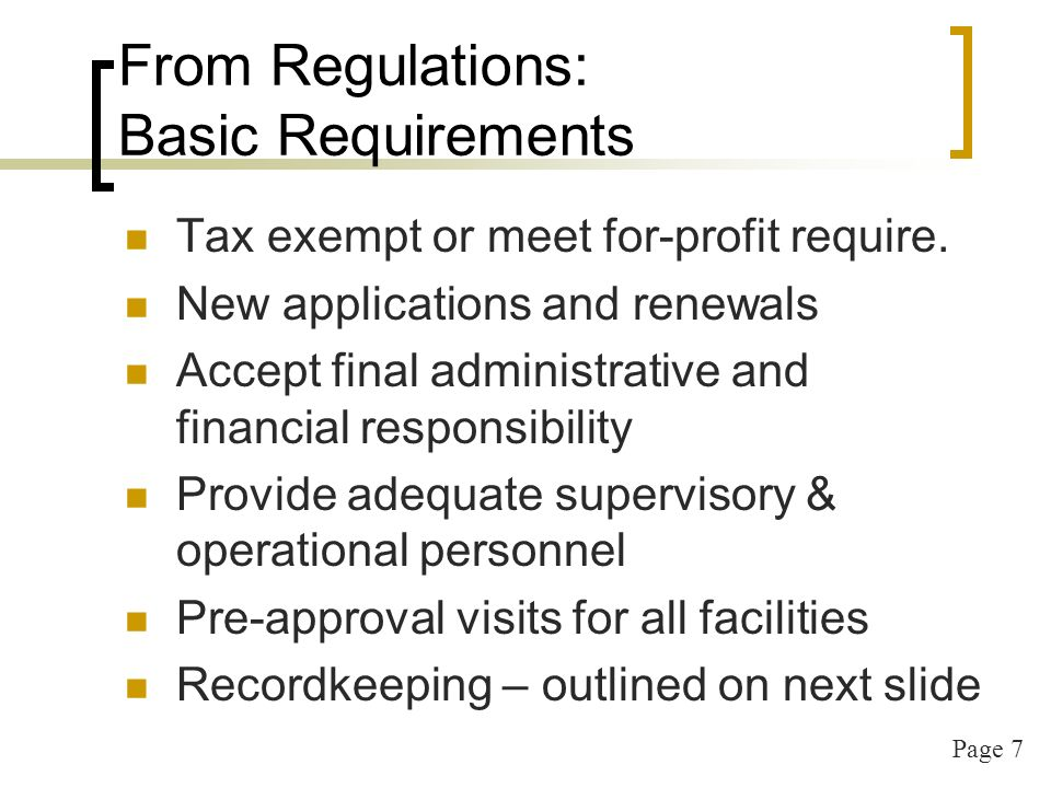 Page 8 Recordkeeping Application & supporting docs Enrollment & income eligibility Daily attendance & meal counts Daily meal counts for adult staff Invoices/receipts/records of costs and income Claims submitted within timeframe