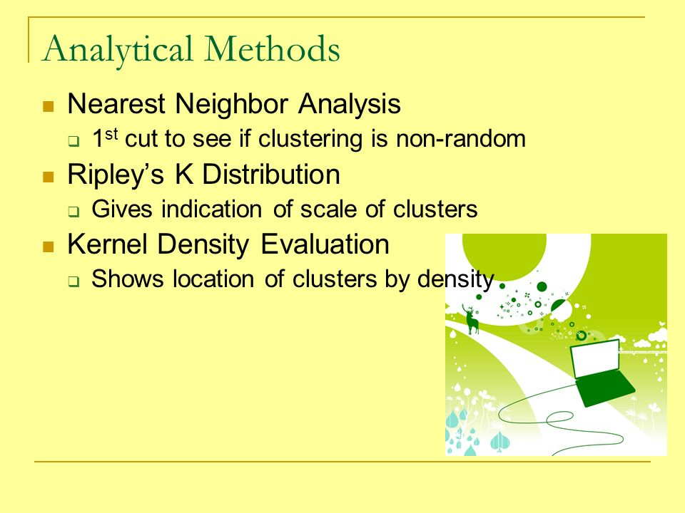 Results: Nearest Neighbor Analysis Carcass reports occur significantly closer together than would be expected by chance Does not identify where the clusters occur REGIONR1R2R3R4-5 Confidence Interval99% n100 t2.63 Expected Mean NN Dist.