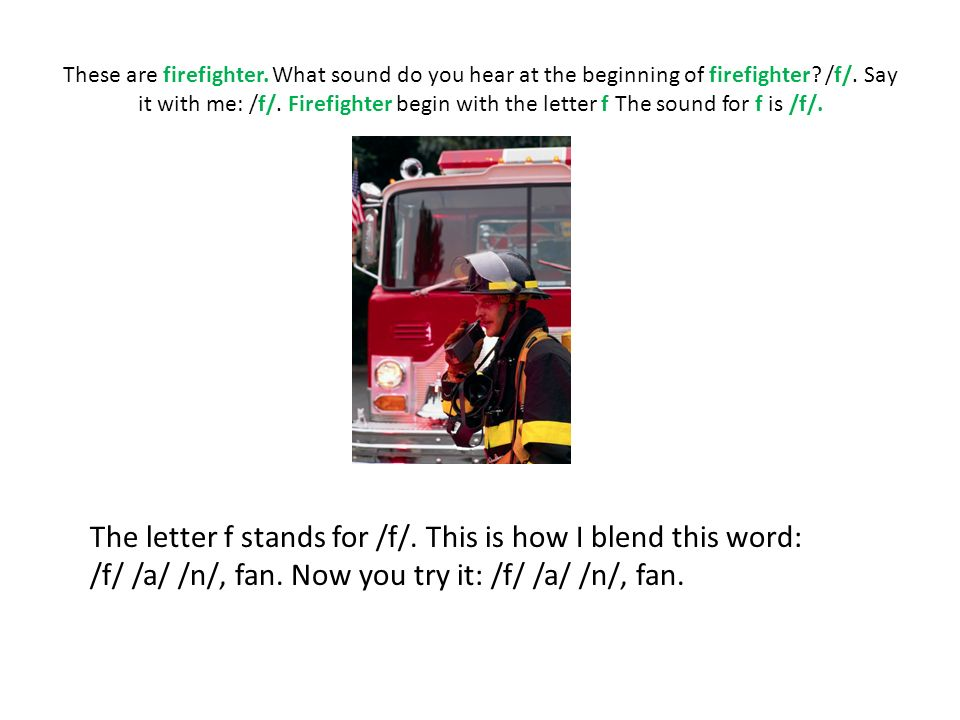 The letter f stands for /f/.This is how I blend this word: /i/ /f/, if.