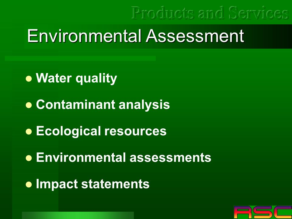 Environmental Assessment Water quality Contaminant analysis Ecological resources Environmental assessments Impact statements
