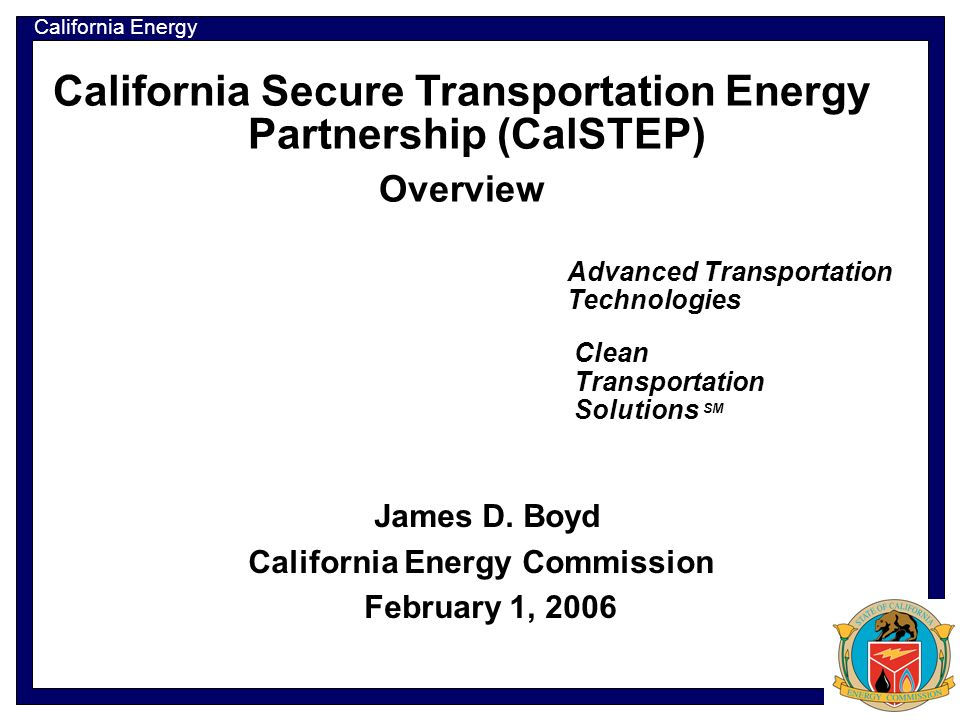 California Energy Commission Copyright WestStart-CALSTART 2004 The Heart of the Problem