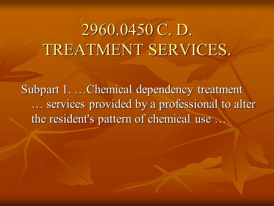 2960.0450 C.D. TREATMENT SERVICES. Subp. 2.