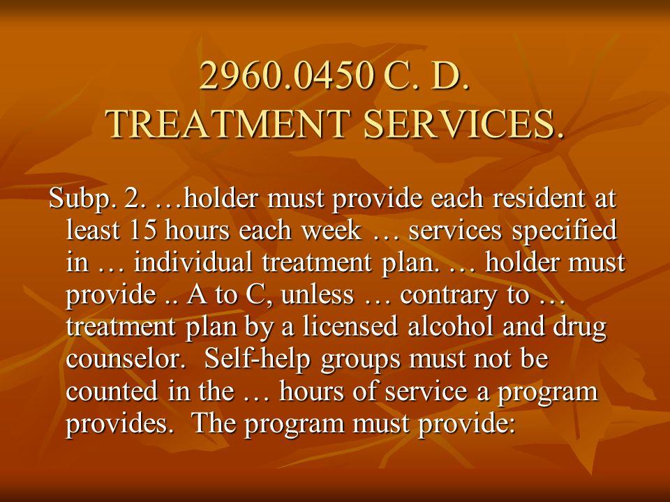 2960.0450 C.D. TREATMENT SERVICES. A.