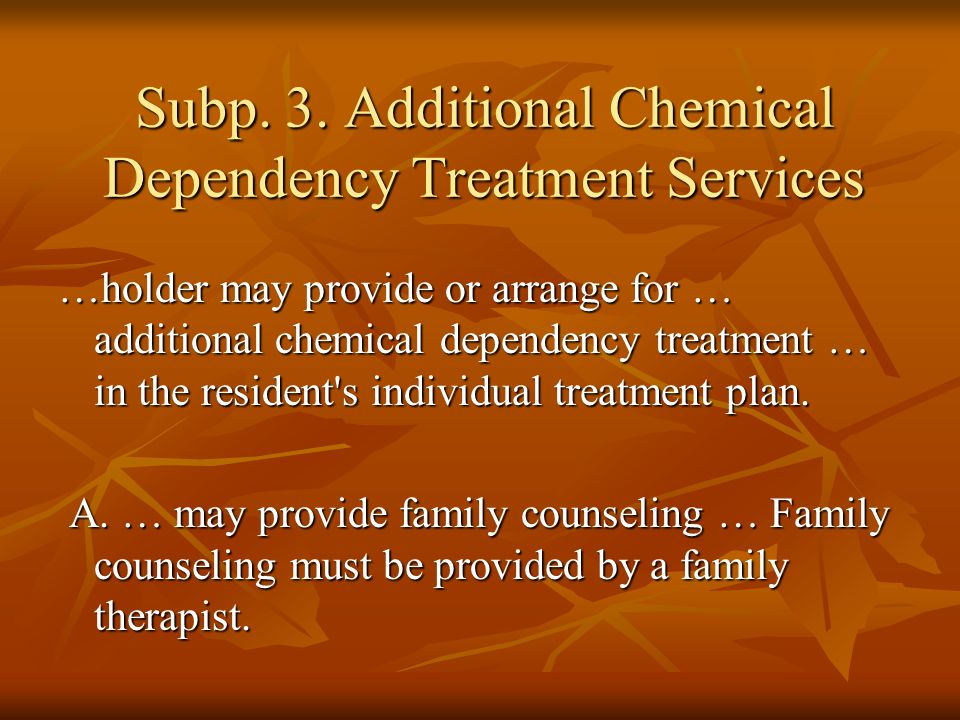 Subp.3. Additional CD Treatment Services, cont. B.