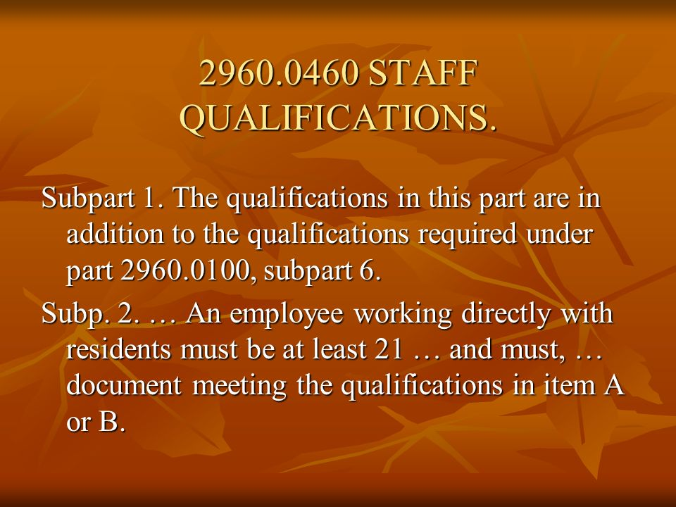 2960.0460 STAFF QUALIFICATIONS, Cont.