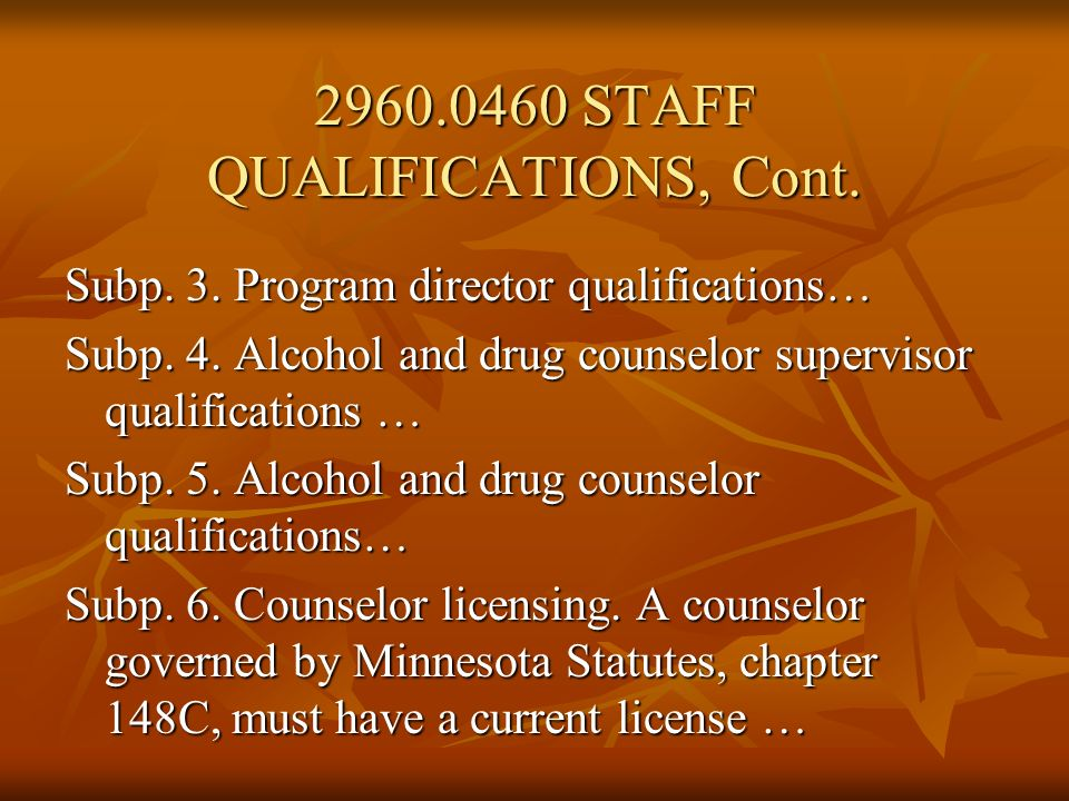 Subp.7. Documentation of alcohol and drug counselor qualifications… A.