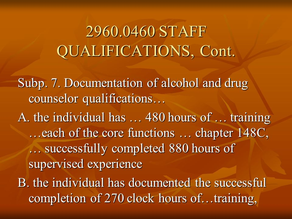 C.… certified … as a chemical dependency counselor reciprocal … Subp.