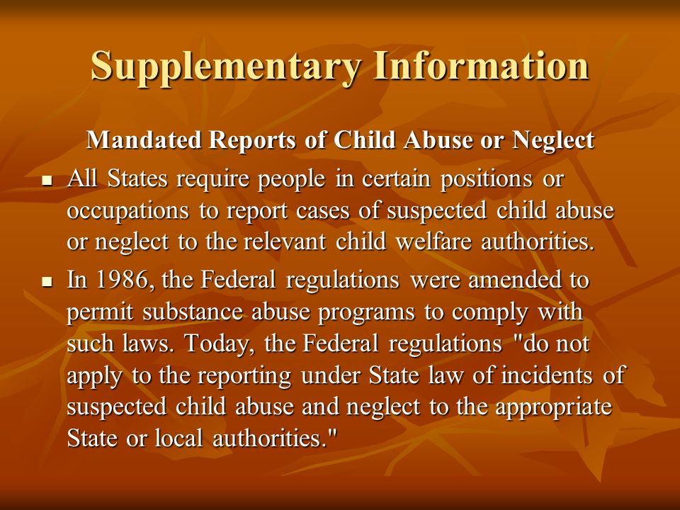 Supplementary Information, 2 This means that program staff may make reports to local child abuse hotlines and even confirm the reports in writing.