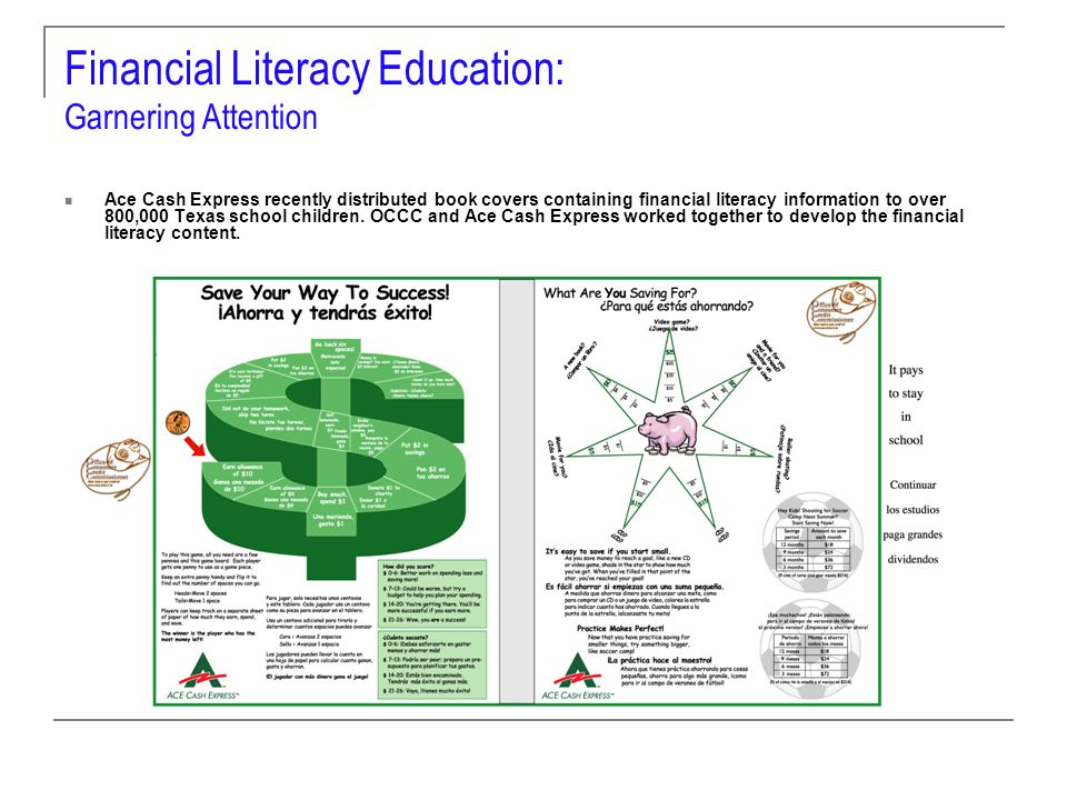 Financial Literacy Education: Garnering Attention Ace Cash Express recently distributed book covers containing financial literacy information to over 800,000 Texas school children.