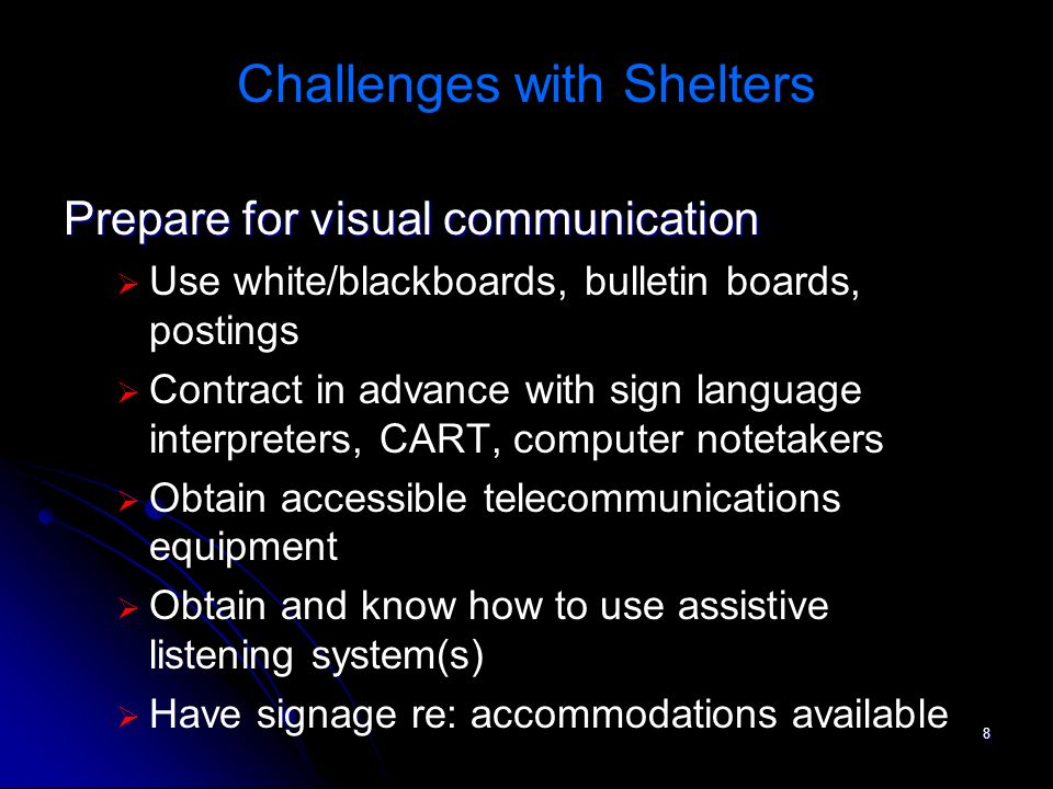 9 Challenges with Shelters Shelter staff are often unfamiliar with service dogs, particularly hearing dogs, and that they are to be provided for under the ADA Prepare for the accommodation of service dogs in advance Train staff & volunteers to recognize service dogs Have signage / announcements that make it clear service dogs are welcome