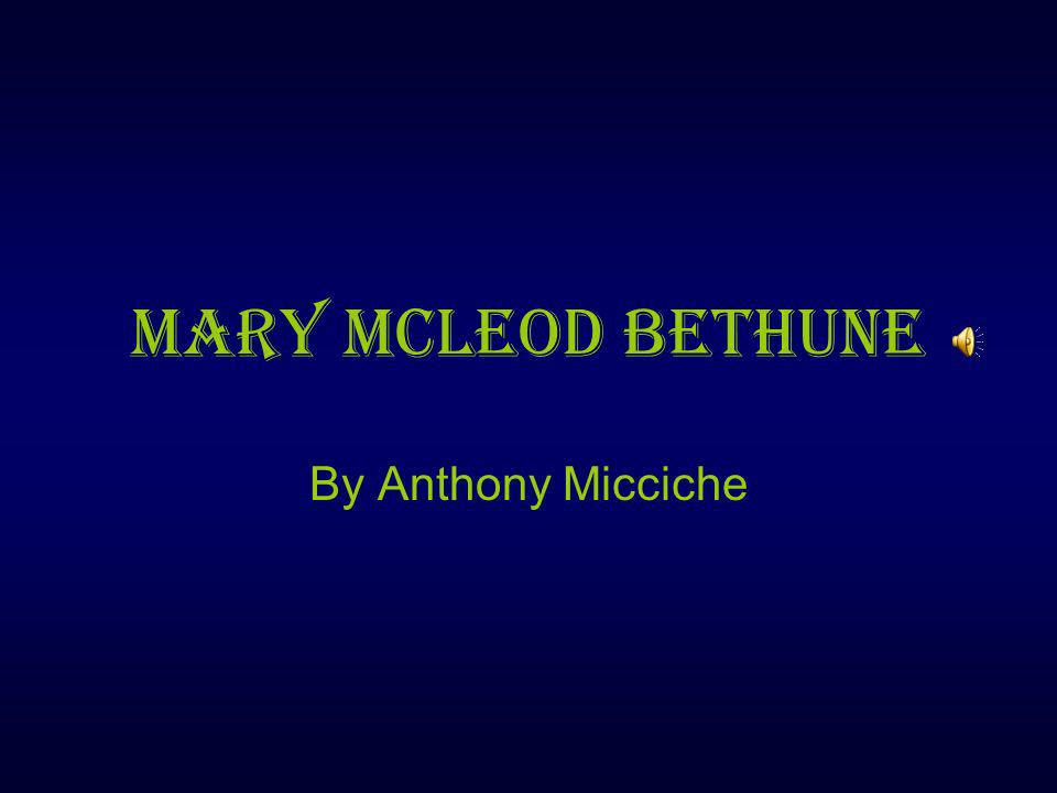 Mary McLeod Bethune By Anthony Micciche