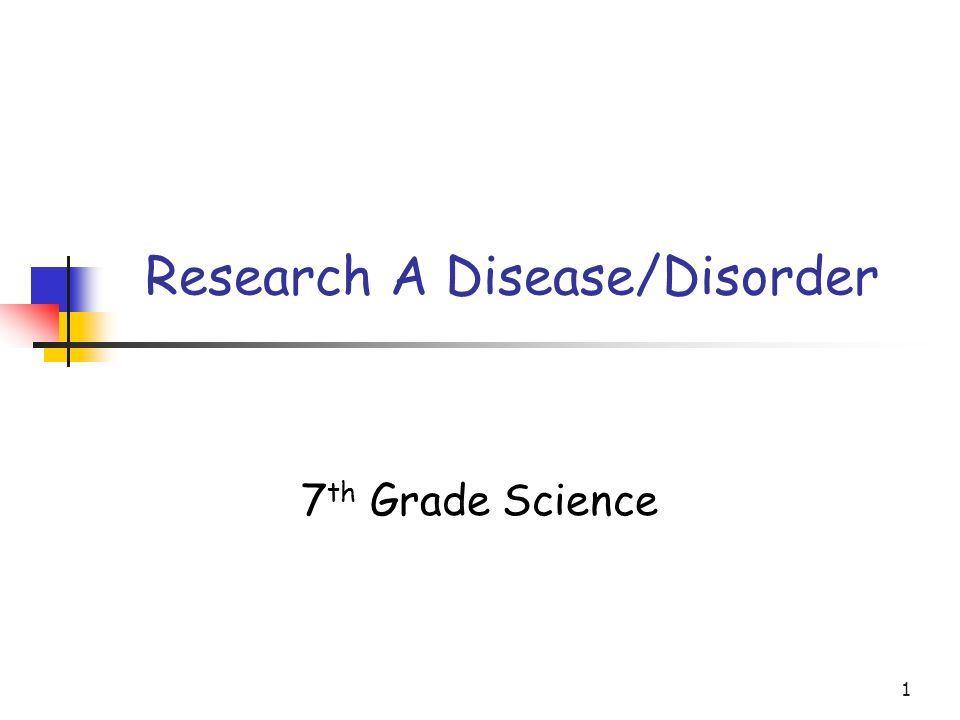 2 Research: Choose a disease/disorder to research.