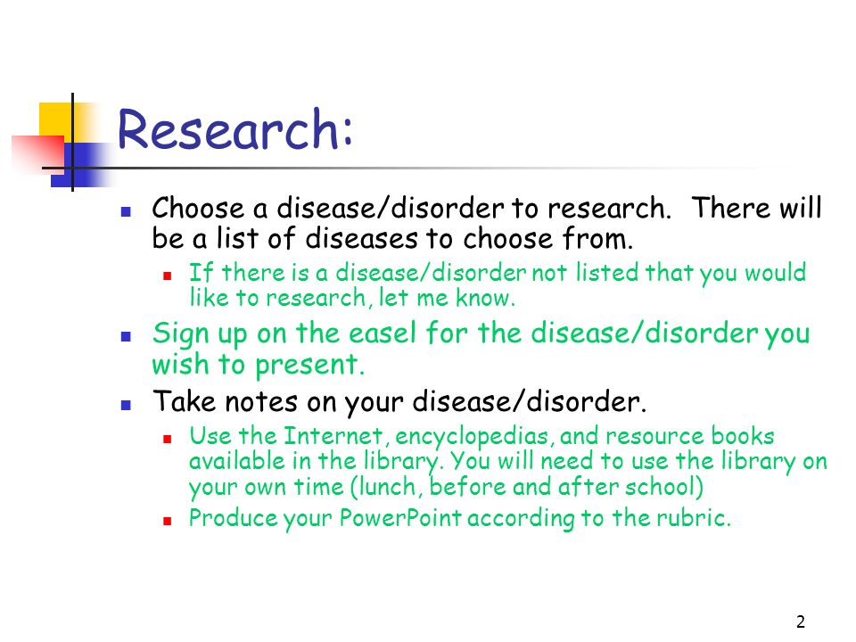 3 Working: Computer lab days will be Monday, March 8 Tuesday, March 9 Wednesday, March 10 Grade will count as a test score LIST OF DISEASES/DISORDERS LIST OF DISEASES/DISORDERS