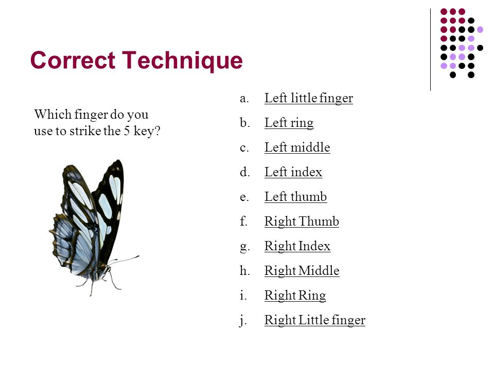 Correct Technique Which finger do you use to strike the 5 key.