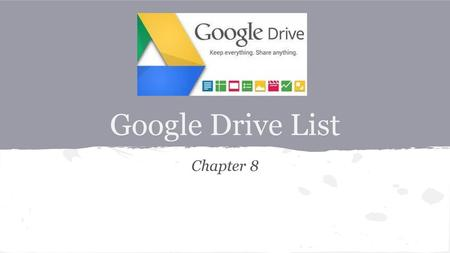 Objectives Create a folder in Google Drive.