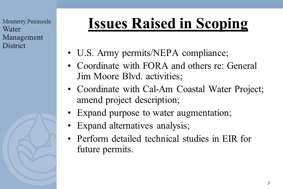 Monterey Peninsula Water Management District 4 Pertinent Information Cal-Am/MPWMD continue to work with Army and Seaside to construct above-ground pipeline to enable Cal-Am access to emergency supply from MPWMD test well in 2005.