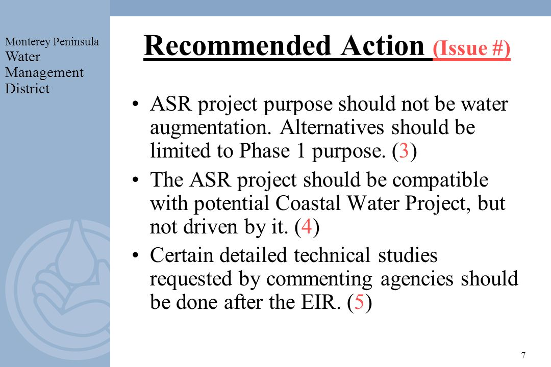 Monterey Peninsula Water Management District 8 Other Recommendations MPWMD should use environmental info from completed or underway studies performed by Cal-Am and others (tradeoff of time vs.