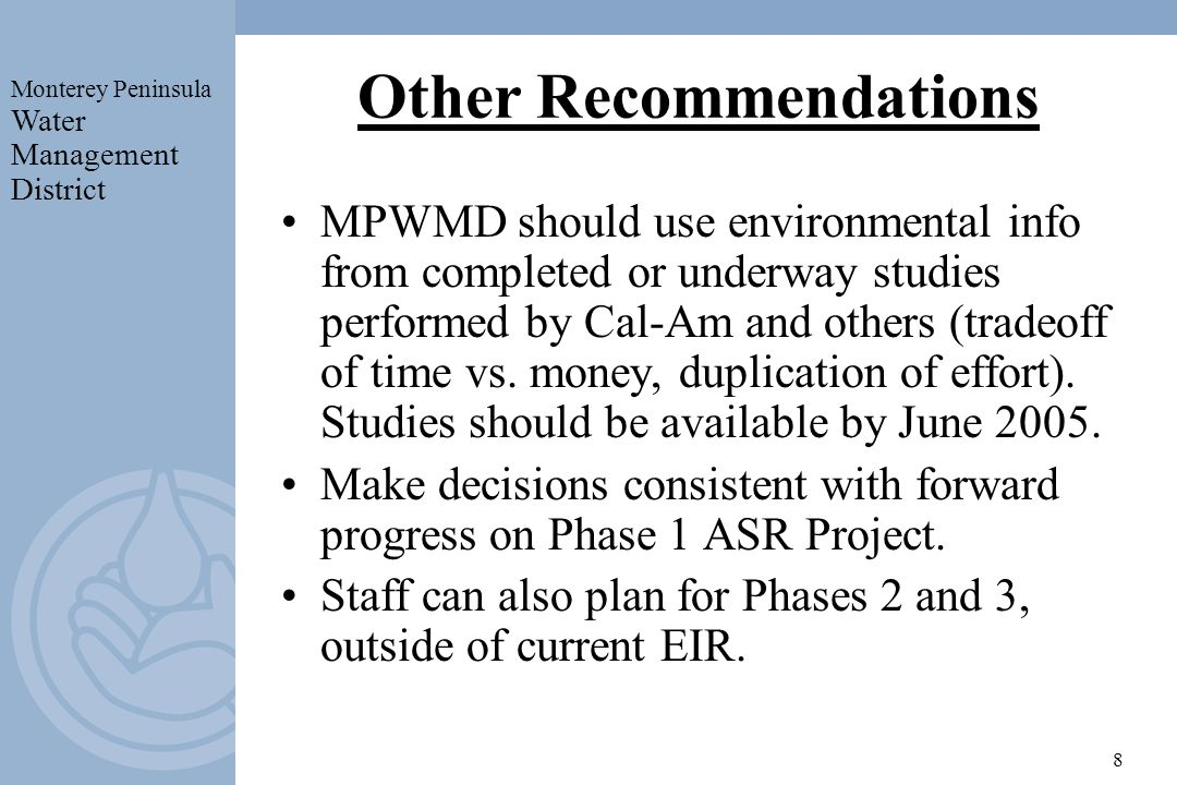 Monterey Peninsula Water Management District 9 Next Steps Board provides direction tonight.
