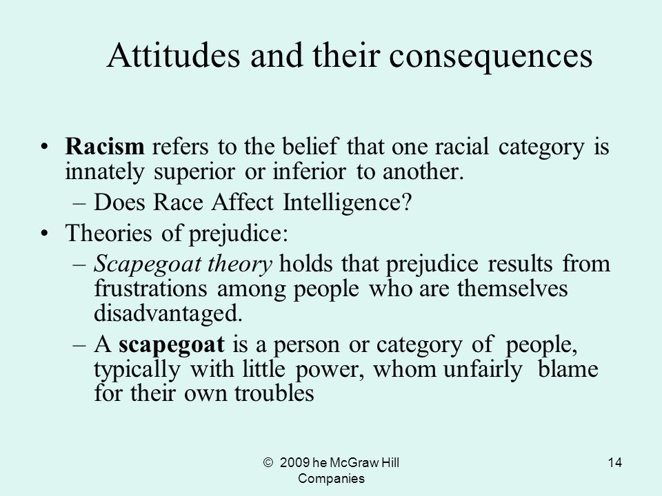 © 2009 he McGraw Hill Companies 15 Authoritarian personality theory views prejudice as a personality trait in certain individuals.