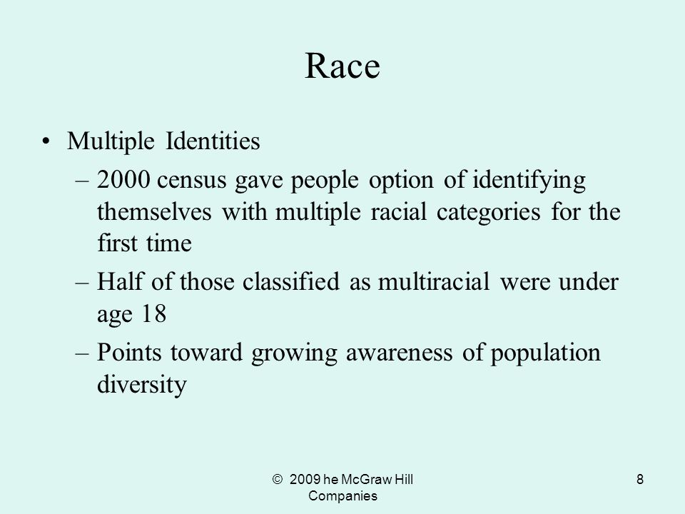 © 2009 he McGraw Hill Companies 9 U.S. Racial Categories 1790-2000